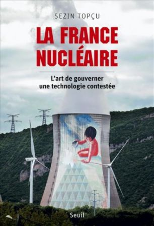 2013-10-08_Livre_la-France-nucleaire_Sezin-Topcu_Edition-Seuil.jpg
