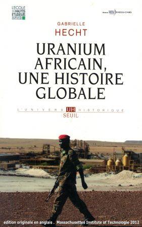Livre-Uranium-Africain_Gabrielle-Hecht_MIT-2012.jpg